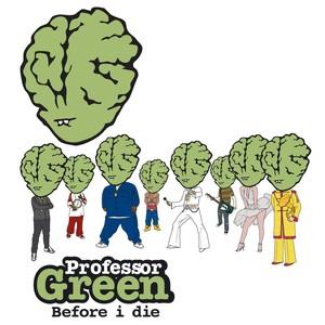 Professor Green - Before I Die