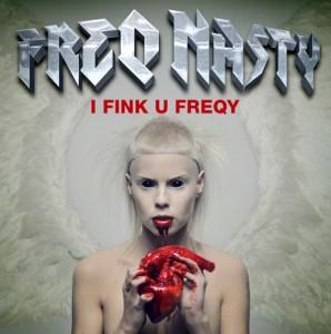 "Die Antwoord - I Fink U Freeky (FreQ Nasty ""FreQy"" Remix)"