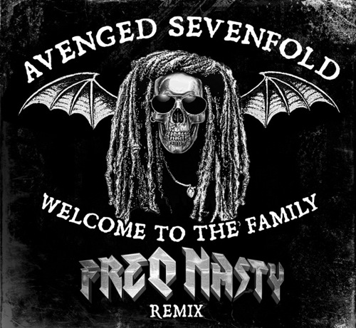 Avenged Sevenfold - Welcome To The Family (FreQ Nasty Remix) [Cover Art - 500]
