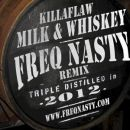 Killaflaw – Milk And Whiskey (FreQ Nasty Remix)